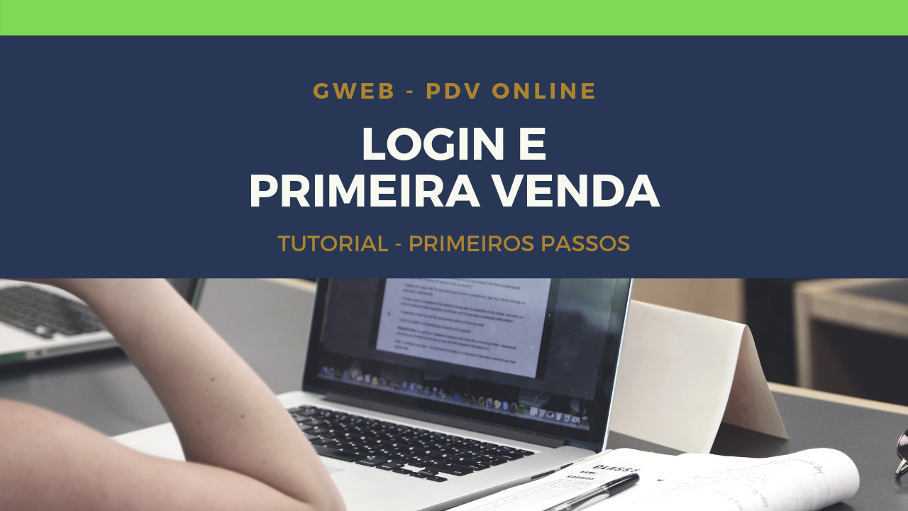 GWEB PDV – Login, abertura de caixa e primeira venda