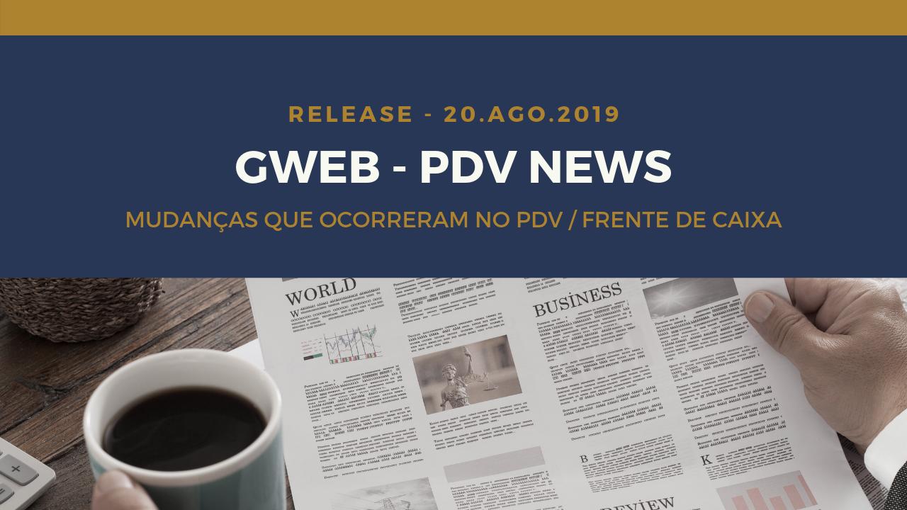 PDV NEWS 02 – Atualizações GWEB PDV – 20.Ago.2019